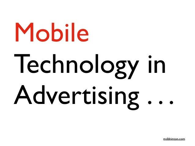 Mobile Technology in Advertising . . . mdbhinton.com