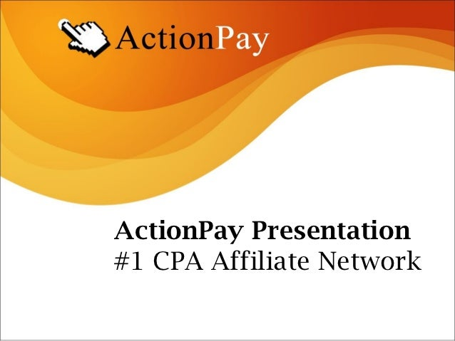 ActionPay Presentation#1 CPA Affiliate Network