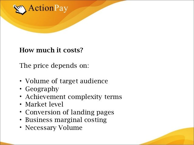 How much it costs?The price depends on:•   Volume of target audience•   Geography•   Achievement complexity terms•   Marke...