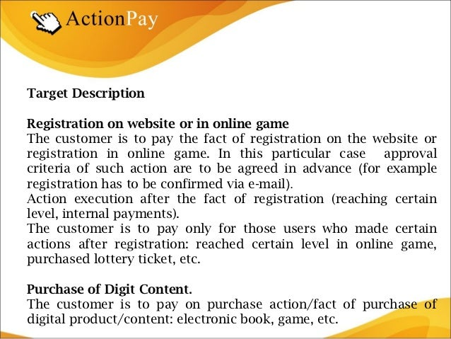 Target DescriptionRegistration on website or in online gameThe customer is to pay the fact of registration on the website ...
