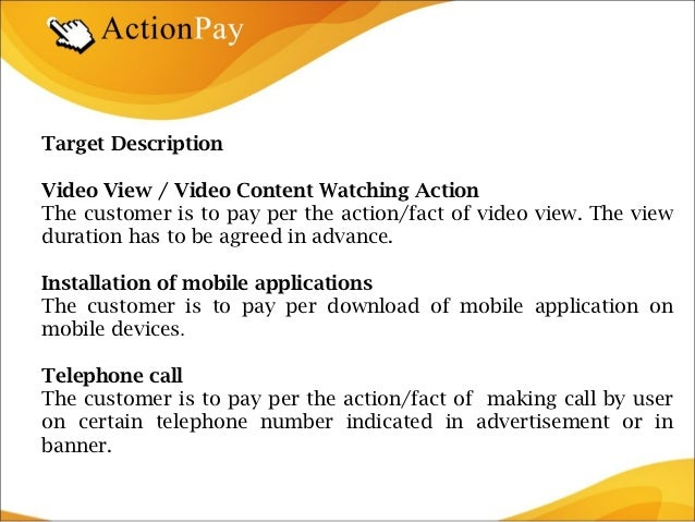 Target DescriptionVideo View / Video Content Watching ActionThe customer is to pay per the action/fact of video view. The ...