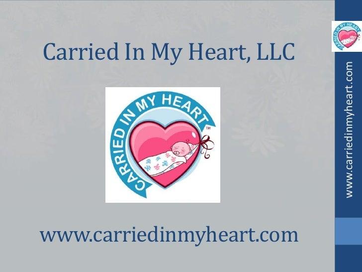 Carried In My Heart, LLC<br />www.carriedinmyheart.com<br />www.carriedinmyheart.com<br />