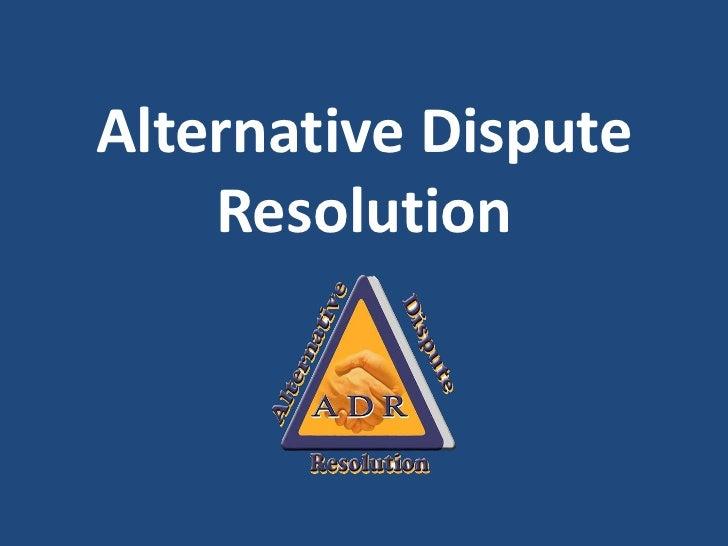 Alternative Dispute Resolution<br />