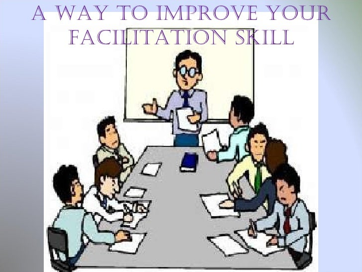A Way to improve your facilitation skill