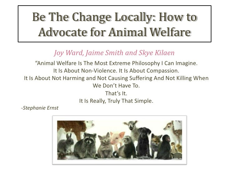 """Be The Change Locally: How to     Advocate for Animal Welfare              Joy Ward, Jaime Smith and Skye Kilaen       """"An..."""