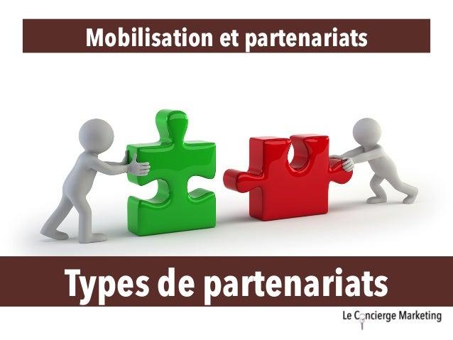 Mobilisation et partenariats Types de partenariats