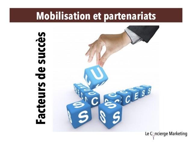 Mobilisation et partenariats Facteursdesuccès