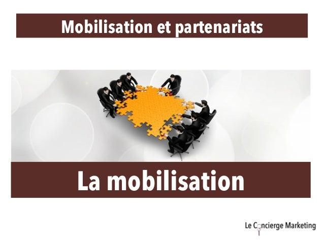 Mobilisation et partenariats La mobilisation