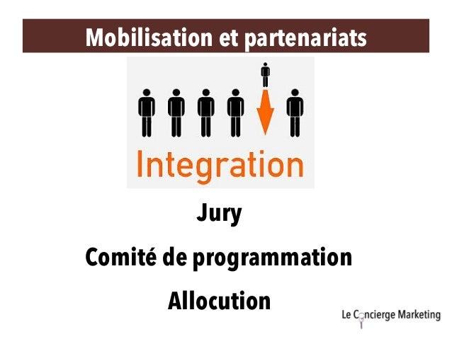 Mobilisation et partenariats Comité de programmation Jury Allocution