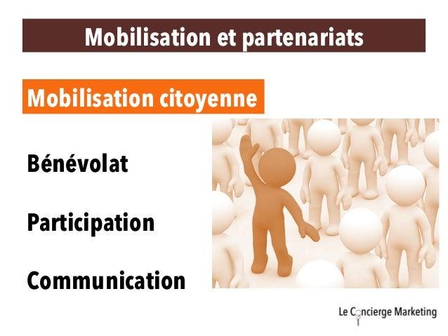 Mobilisation et partenariats Mobilisation citoyenne Bénévolat Participation Communication