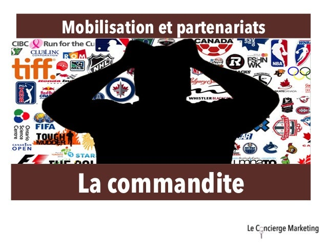 Mobilisation et partenariats La commandite