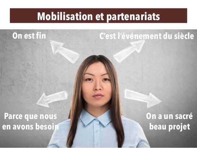 On est fin On a un sacré beau projet Parce que nous en avons besoin C'est l'événement du siècle Mobilisation et partenaria...
