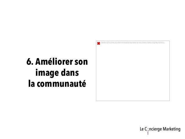 6. Améliorer son image dans la communauté Impossible d'afficher l'image. Votre ordinateur manque peut-être de mémoire pour...