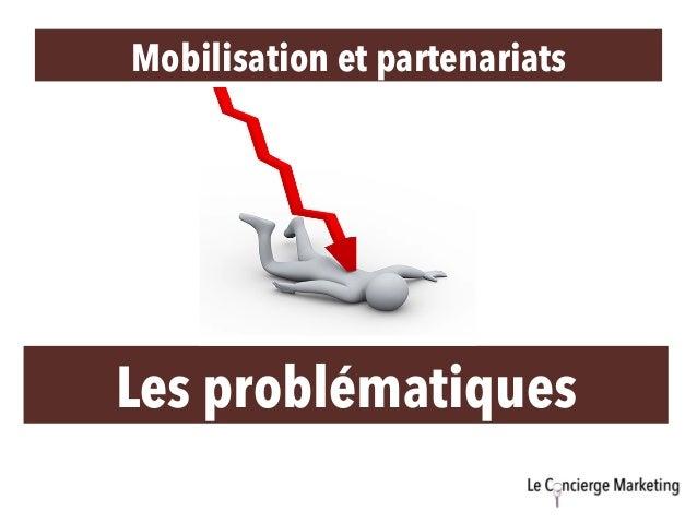 Mobilisation et partenariats Les problématiques