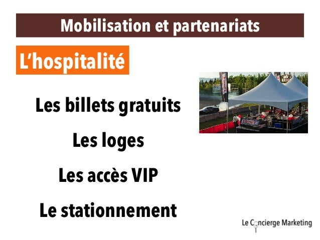 L'hospitalité Les billets gratuits Les loges Les accès VIP Le stationnement Mobilisation et partenariats