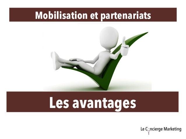 Mobilisation et partenariats Les avantages