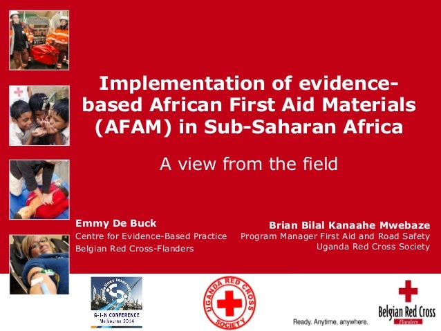 Implementation of evidence-based  African First Aid Materials  (AFAM) in Sub-Saharan Africa  A view from the field  Emmy D...
