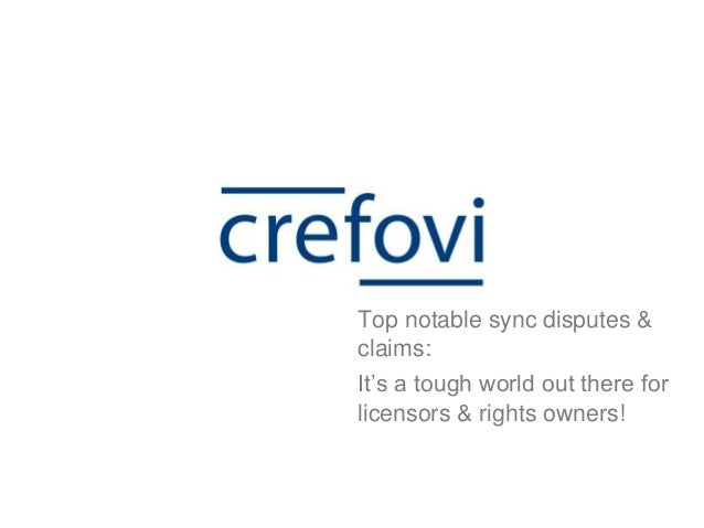 It's a tough world out there for licensors & rights owners! Top notable sync disputes & claims: