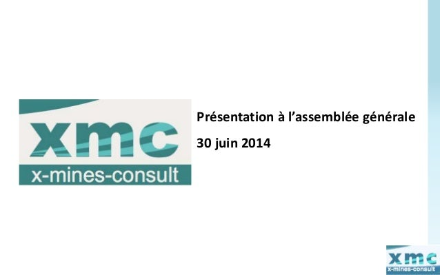 Présentation à l'assemblée générale  30 juin 2014