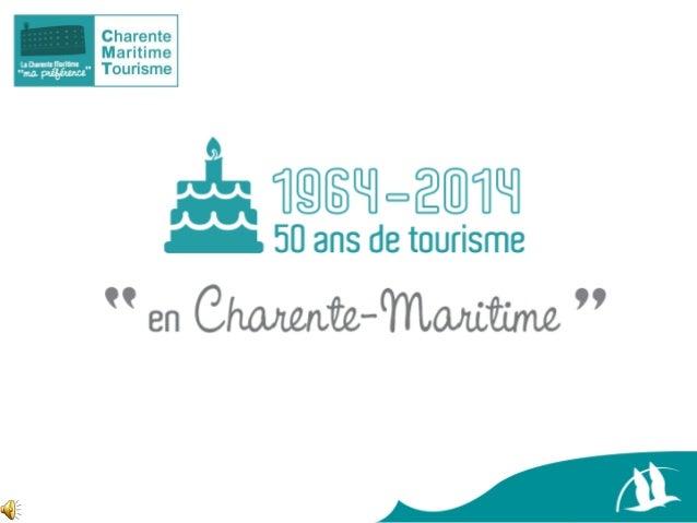 1964 Création de l'Office Départemental du Tourisme Président Mr Stéphane BONDUEL, Conseiller général de Tonnay Boutonne S...