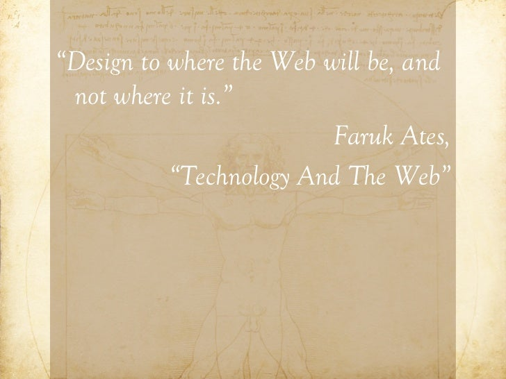 """Be the web designer and create the  interfaces that you want to see in the  world, for all of the world.""                ..."
