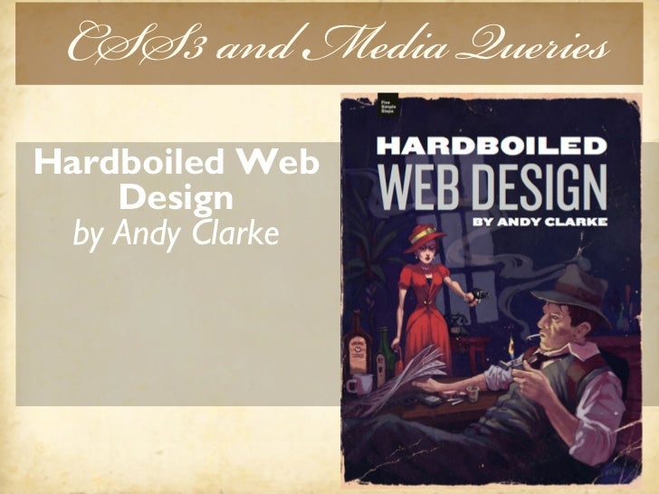 Responsive Design and solid CSS Handcrafted       CSSby Dan Cederholm    with Ethan    Marcotte