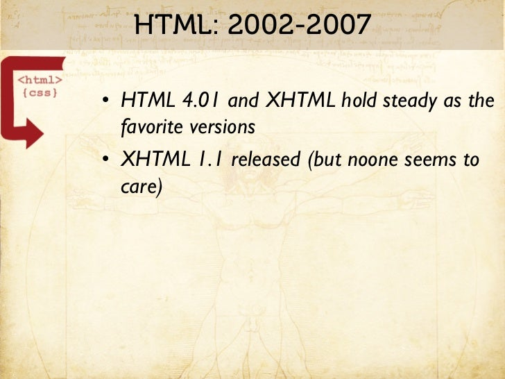 CSS: 2002-2007• WaSP started in 1998, but started to take  off around 2002-3• Browser support still patchy – need mad  tro...