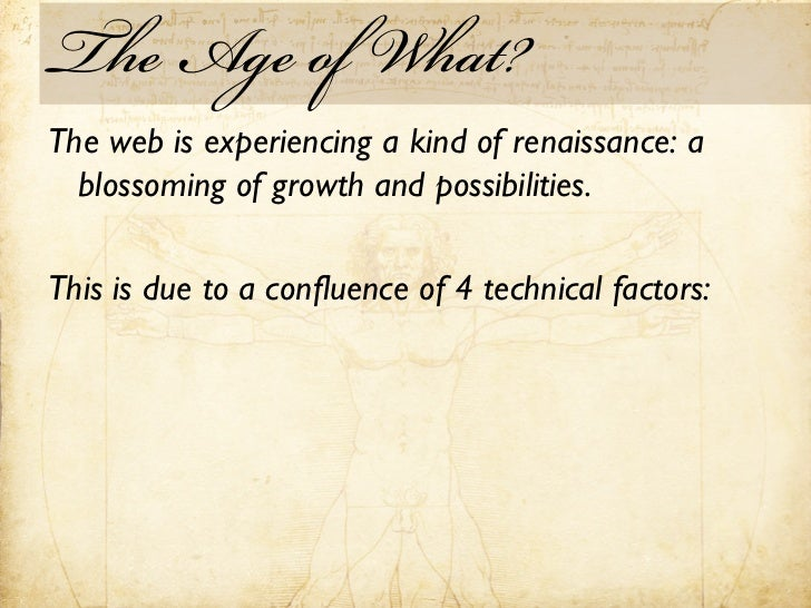 The Age of What?The web is experiencing a kind of renaissance: a  blossoming of growth and possibilities.This is due to a ...