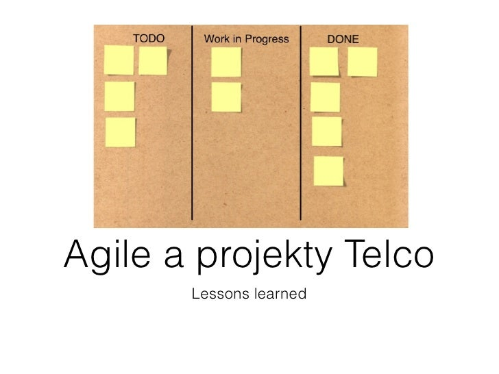 Agile a projekty Telco       Lessons learned