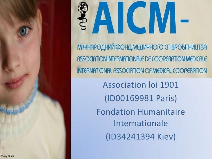 Association loi 1901 <br />(ID00169981 Paris)<br />Fondation Humanitaire Internationale <br />(ID34241394 Kiev)<br />