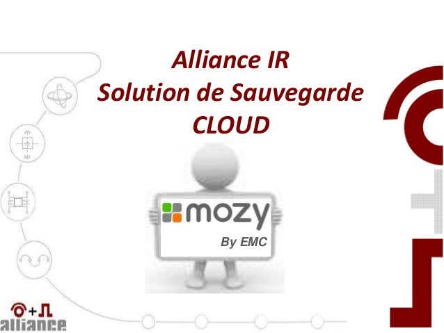 Alliance IR Solution de Sauvegarde CLOUD  By EMC