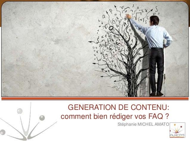 GENERATION DE CONTENU: comment bien rédiger vos FAQ ? Stéphanie MICHEL AMATO