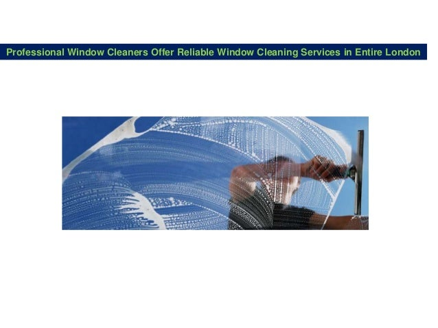Professional Window Cleaners Offer Reliable Window Cleaning Services in Entire London