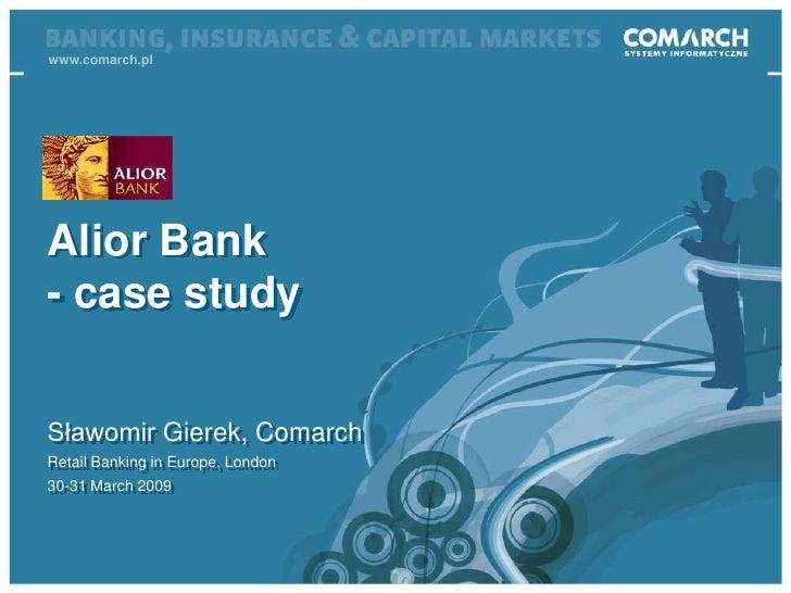 Sławomir Gierek Comarch Alior Bank - case study www.comarch.pl