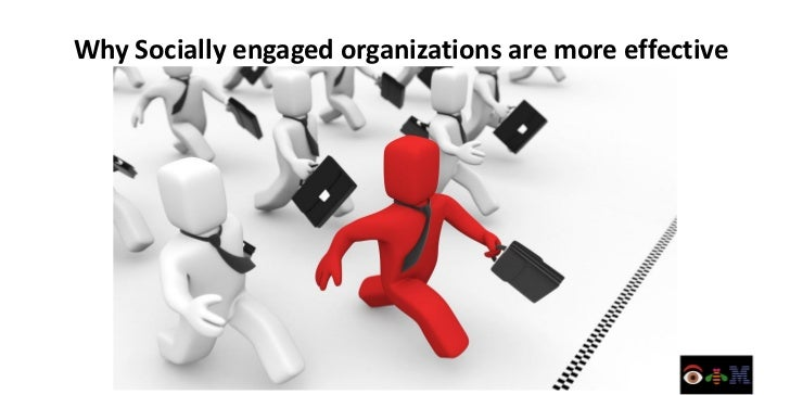 Why Socially engaged organizations are more effective