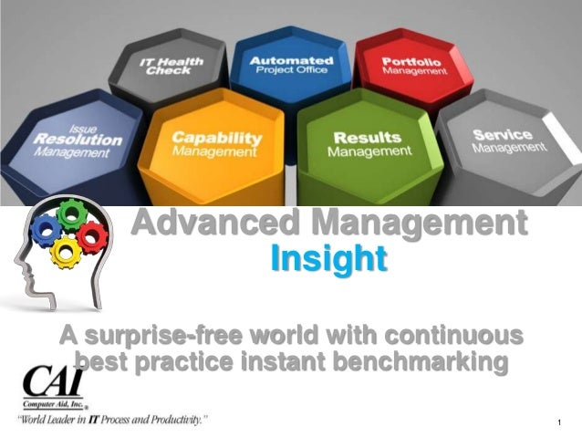 Advanced Management            InsightA surprise-free world with continuous best practice instant benchmarking            ...