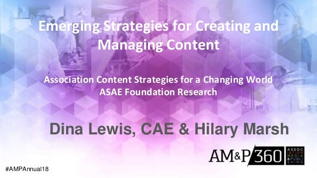 Emerging Strategies for Creating and Managing Content Association Content Strategies for a Changing World ASAE Foundation ...