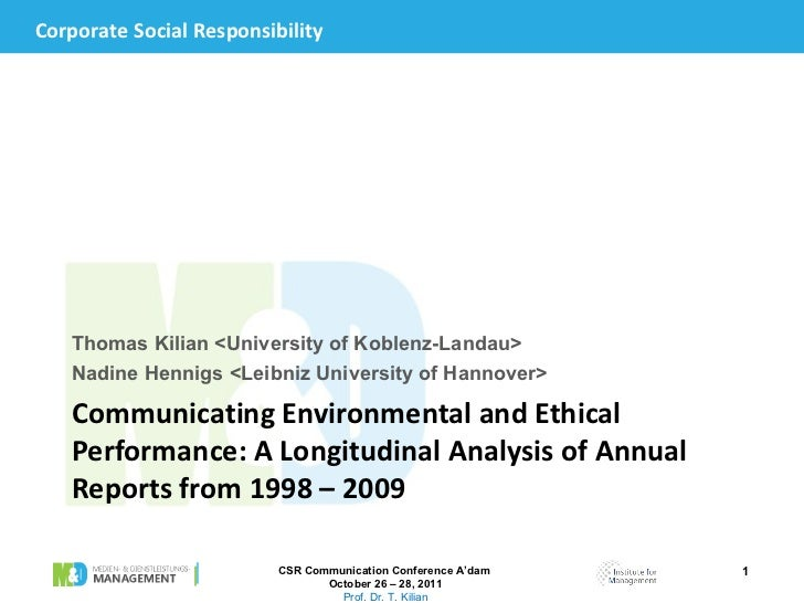 Communicating Environmental and Ethical Performance: A Longitudinal Analysis of Annual Reports from 1998 – 2009 <ul><li>Th...