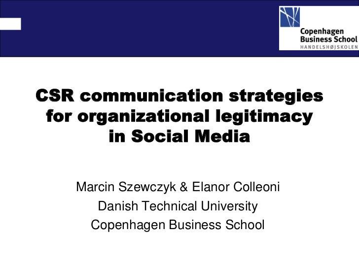 CSR communication strategies for organizational legitimacy        in Social Media    Marcin Szewczyk & Elanor Colleoni    ...