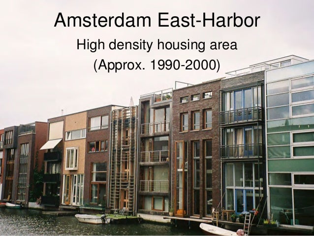 Amsterdam East-Harbor  High density housing area    (Approx. 1990-2000)