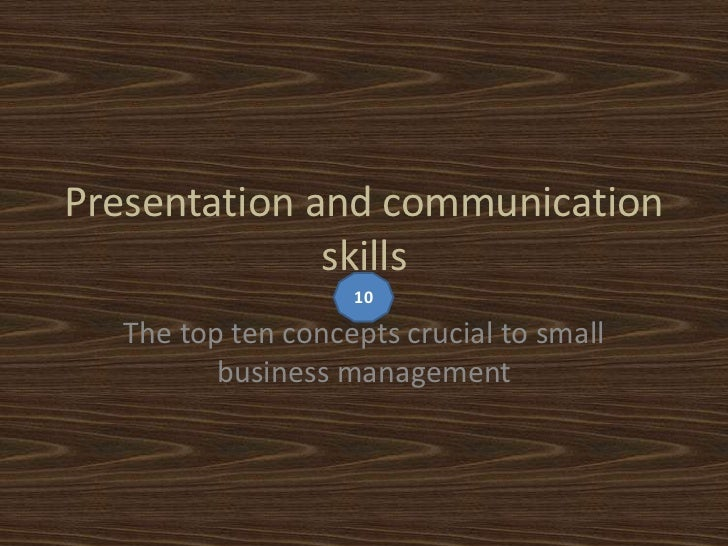 Presentation and communication              skills                   10  The top ten concepts crucial to small         bus...