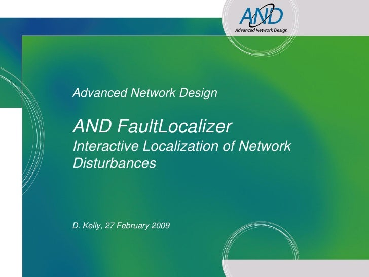 Advanced Network Design              AND FaultLocalizer             Interactive Localization of Network             Distur...