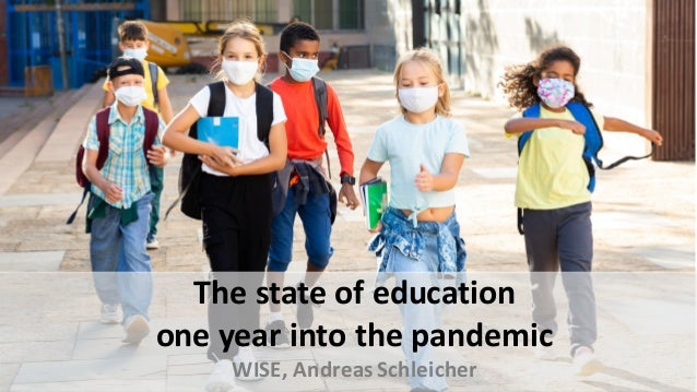 The state of education one year into the pandemic WISE, Andreas Schleicher