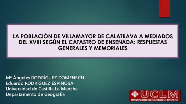 Mª Ángeles RODRÍGUEZ DOMENECH Eduardo RODRÍGUEZ ESPINOSA Universidad de Castilla La Mancha Departamento de Geografía LA PO...
