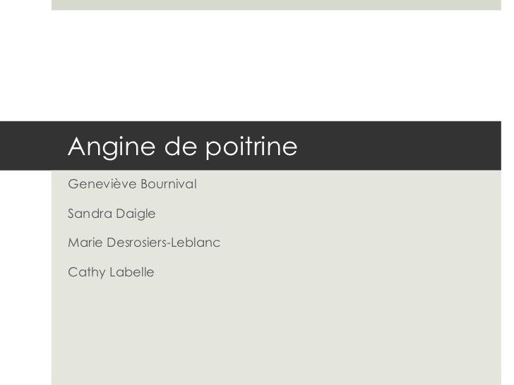 Angine de poitrine Geneviève Bournival Sandra Daigle Marie Desrosiers-Leblanc Cathy Labelle