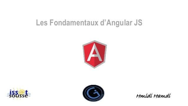 Les Fondamentaux d'Angular JS Hmidi Hamdi
