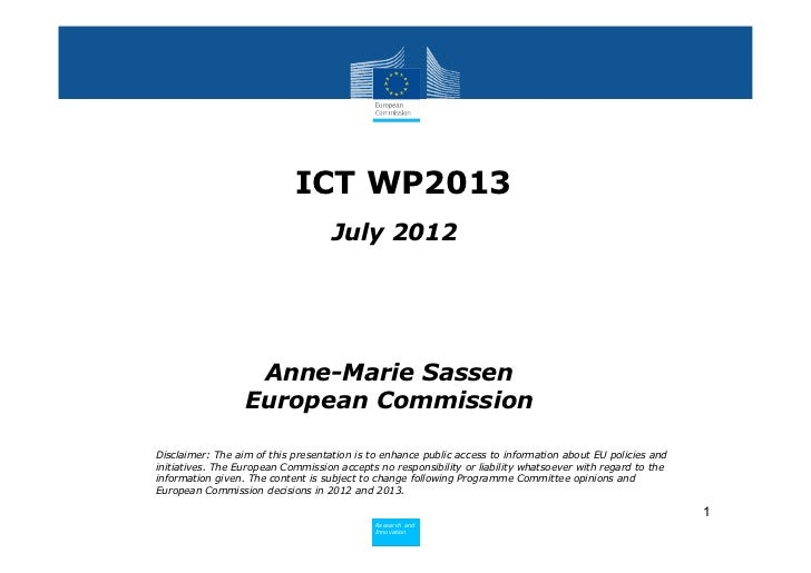 ICT WP2013                                    July 2012                   Anne-Marie Sassen                  European Comm...