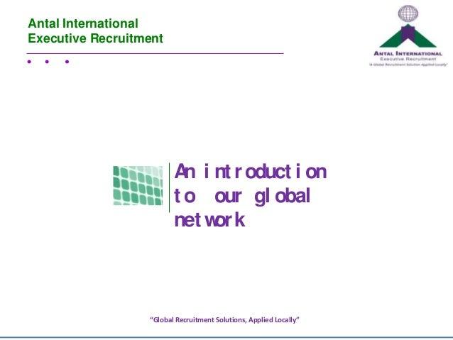 Antal InternationalExecutive Recruitment                         A i nt r oduct i on                           n          ...