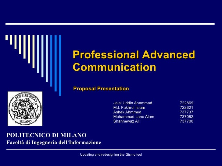 Professional  Advanced Communication   Proposal Presentation Jalal Uddin Ahammad  722869 Md. Fakhrul Islam 722621 Ashek Ah...
