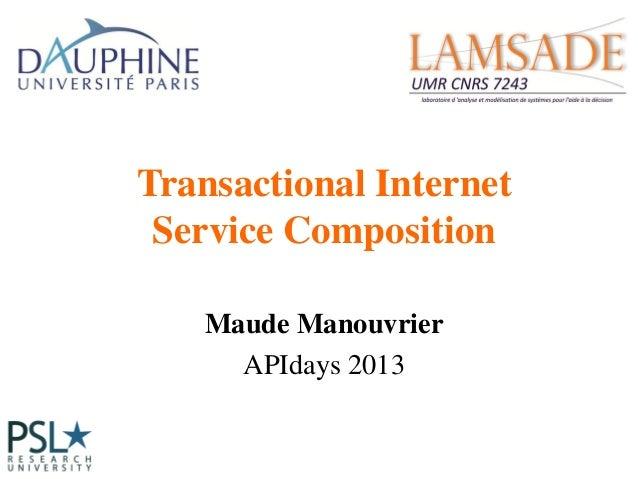 Transactional Internet Service Composition Maude Manouvrier APIdays 2013
